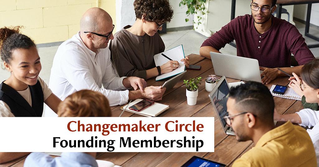 Enter the Changemaker Circle | Randy Lyman - Writer & Content Strategist